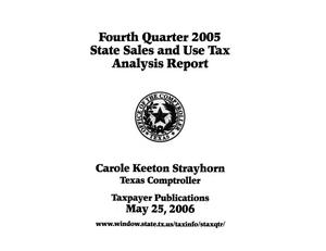 Primary view of object titled 'State Sales and Use Tax Analysis Report: Fourth Quarter, 2005'.