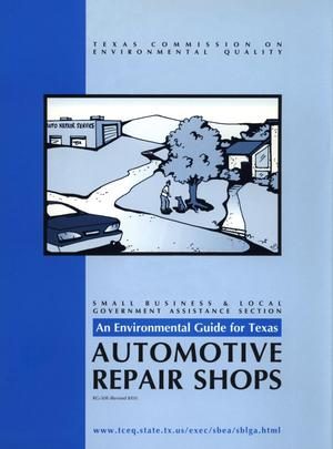 Primary view of object titled 'An Environmental Guide for Texas Automotive Repair Shops'.