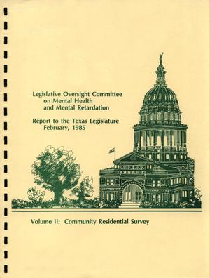 Primary view of object titled 'Legislative Oversight Committee on Mental Health and Mental Retardation, Report to the Texas Legislature: Volume 2. Community Residential Survey'.