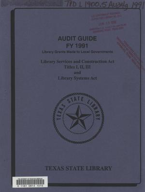 Primary view of object titled 'Library Grants Made to Local Governments Audit Guide, 1991'.