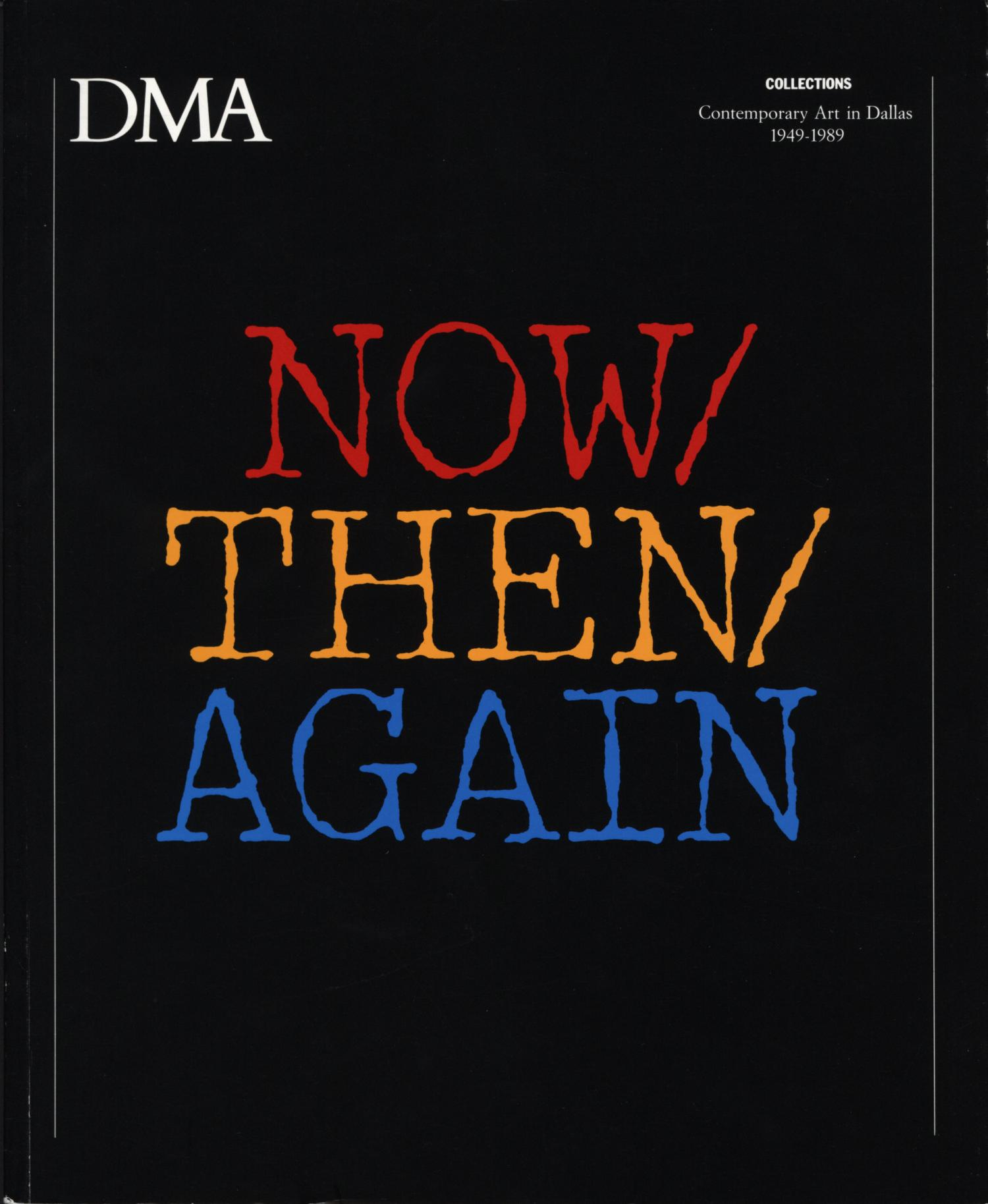 NOW/THEN/AGAIN: Contemporary Art in Dallas 1949-1989                                                                                                      Front Cover