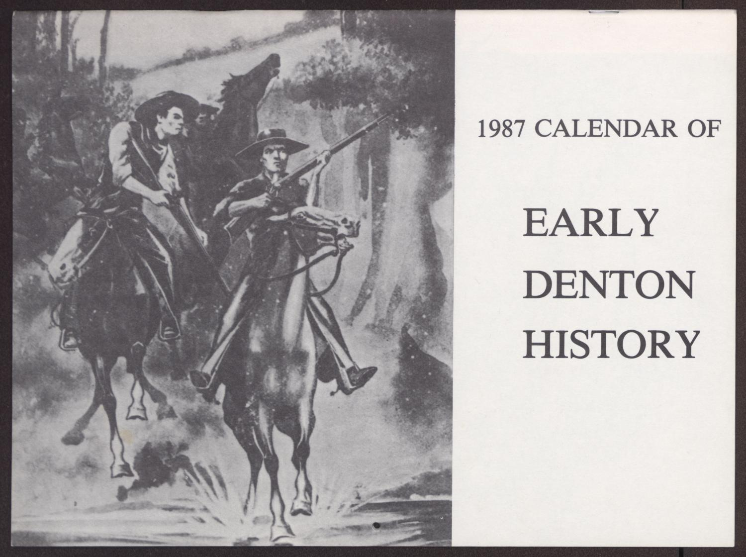 1987 Calendar of Early Denton History                                                                                                      [Sequence #]: 1 of 15