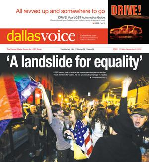 Dallas Voice (Dallas, Tex.), Vol. 29, No. 26, Ed. 1 Friday, November 9, 2012