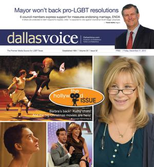 Primary view of object titled 'Dallas Voice (Dallas, Tex.), Vol. 29, No. 32, Ed. 1 Friday, December 21, 2012'.