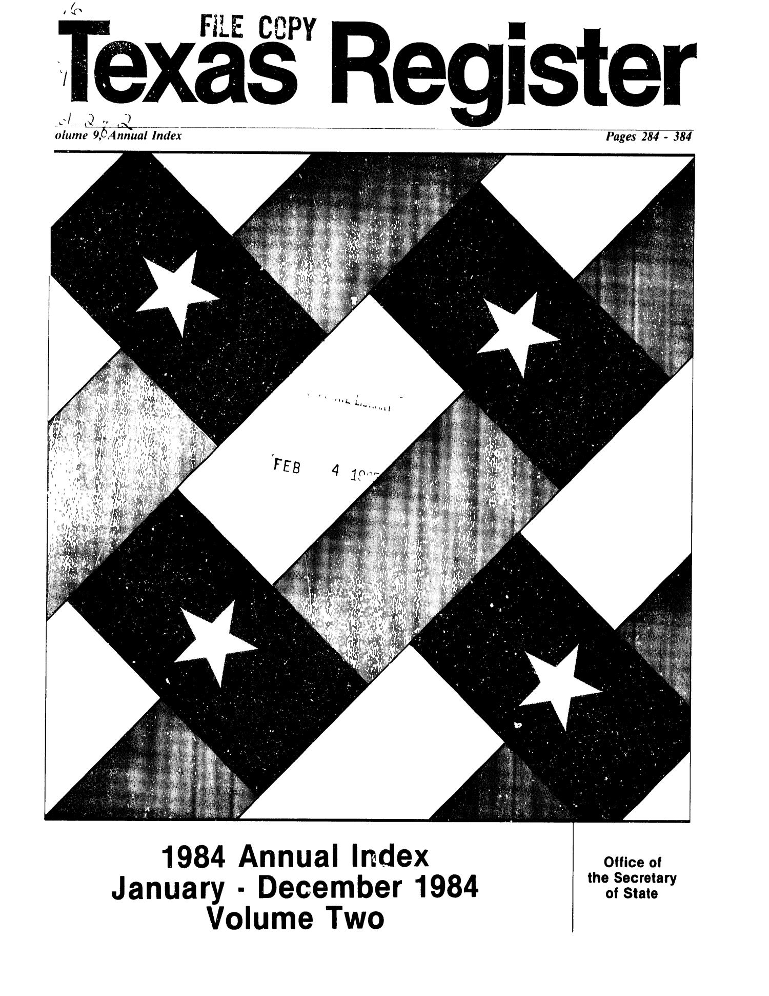 Texas Register: Annual Index January 1984 - December 1984, Volume 9 [Part Two], Pages 284-384, February 1, 1985                                                                                                      Title Page