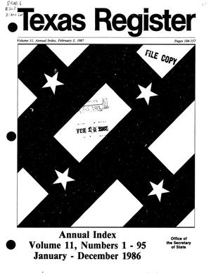 Texas Register: Annual Index January - December 1986, Volume 11 Numbers [1-96] - pages 104-157, February 3, 1987
