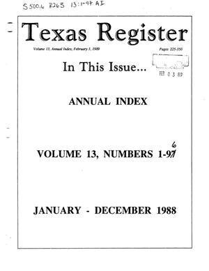 Texas Register: Annual Index January - December 1988, Volume 13 Numbers [1-96] - pages 225-350, February 3, 1989