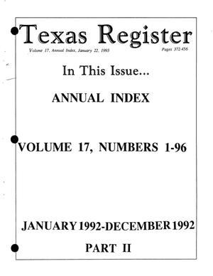 Texas Register: Annual Index January-December, 1992, Volume 17, Number 1-96, (Part II - Pages 372-456), January 22, 1993