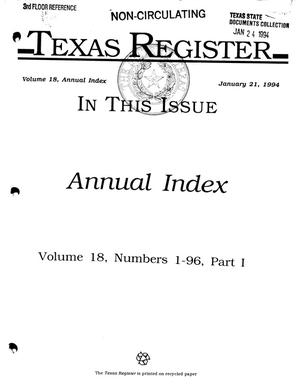 Texas Register: Annual Index January-December, 1993, Volume 18, Number 1-96, (Part I - TAC Titles Affected and Agency Guide), January 21, 1994