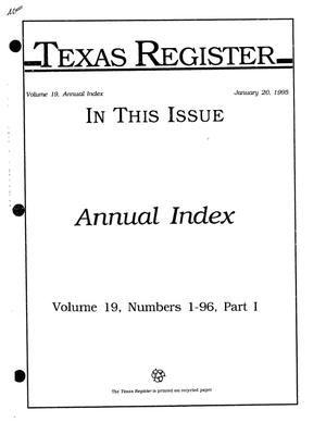 Texas Register: Annual Index January-December, 1994, Volume 19, Number 1-96, (Part I), January 20, 1995