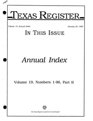 Texas Register: Annual Index January-December, 1994, Volume 19, Number 1-96, (Part II), January 20, 1995