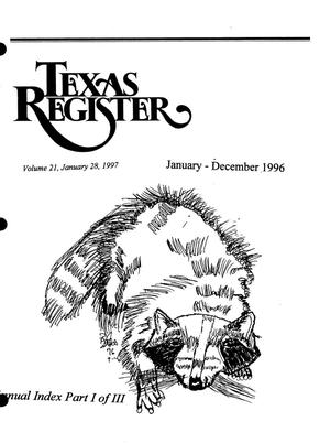 Primary view of object titled 'Texas Register: Annual Index January-December, 1996, Volume 21, Part I of III, January 28, 1997'.