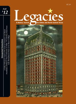 Primary view of object titled 'Legacies: A History Journal for Dallas and North Central Texas, Volume 24, Number 2, Fall 2012'.
