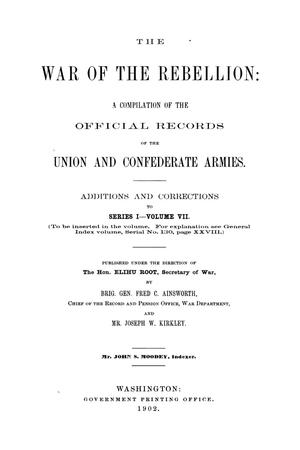 Primary view of object titled 'The War of the Rebellion: A Compilation of the Official Records of the Union And Confederate Armies. Additions and Corrections to Series 1, Volume 7.'.