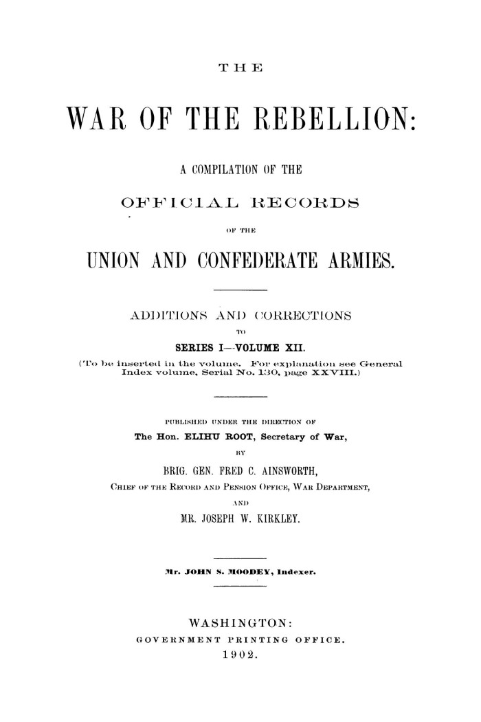 The War of the Rebellion: A Compilation of the Official Records of
