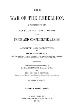Primary view of object titled 'The War of the Rebellion: A Compilation of the Official Records of the Union And Confederate Armies. Additions and Corrections to Series 1, Volume 44.'.
