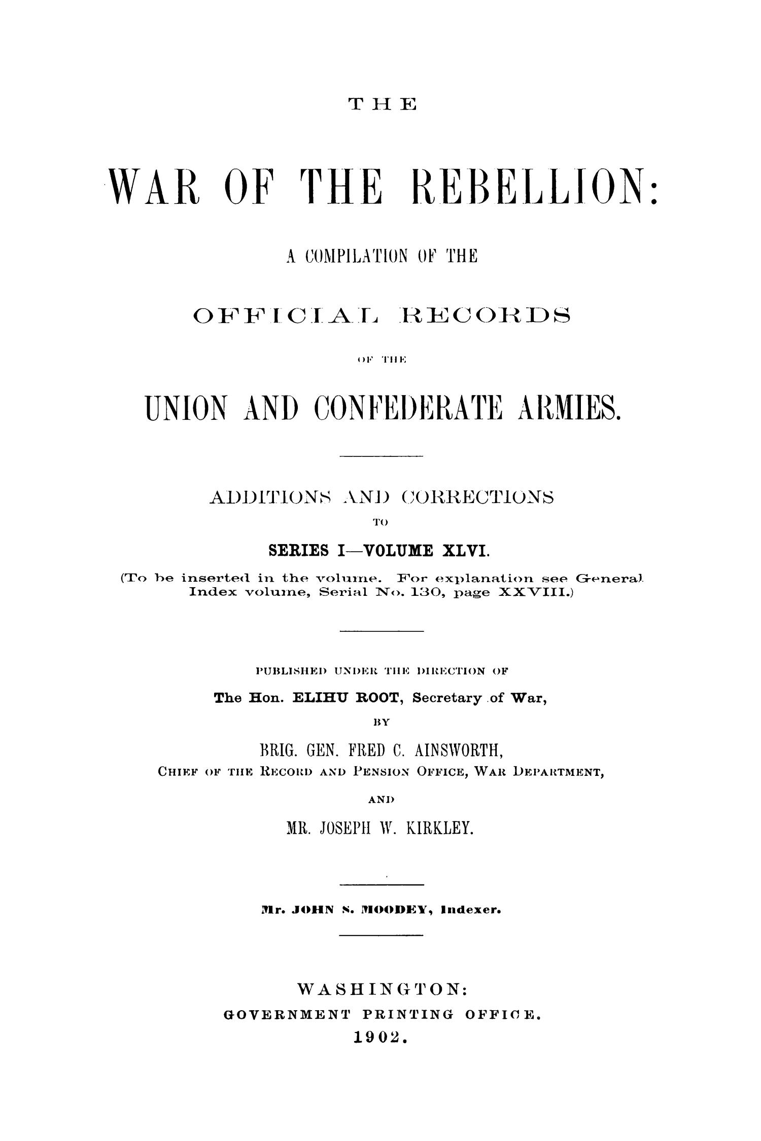 The War of the Rebellion: A Compilation of the Official Records of the Union And Confederate Armies. Additions and Corrections to Series 1, Volume 46.                                                                                                      1
