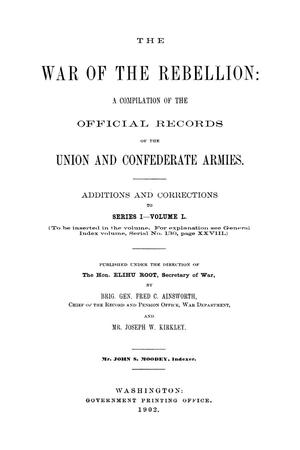 Primary view of object titled 'The War of the Rebellion: A Compilation of the Official Records of the Union And Confederate Armies. Additions and Corrections to Series 1, Volume 50.'.