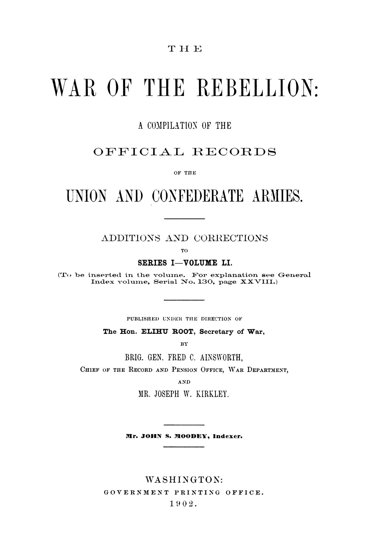 The War of the Rebellion: A Compilation of the Official Records of the Union And Confederate Armies. Additions and Corrections to Series 1, Volume 51.                                                                                                      1