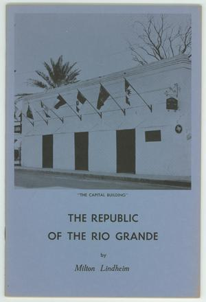 Primary view of object titled 'The Republic of the Rio Grande'.