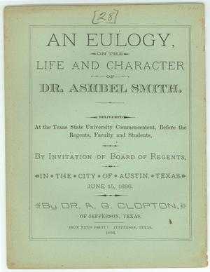 Primary view of object titled 'An Eulogy on the Life and  Character of Dr. Ashbel Smith.'.