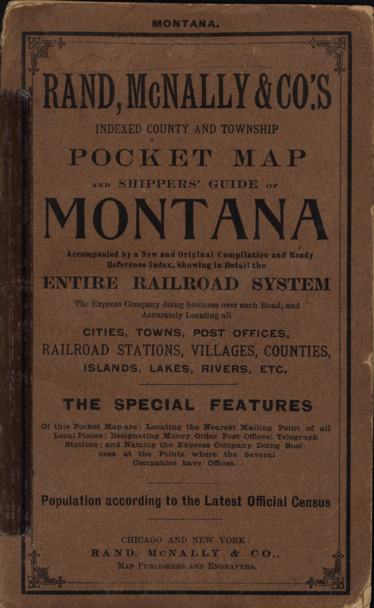 Rand McNally & Co.s indexed county and township pocket map and shippers guide of Montana : accompanied by a new and original compilation and ready reference index, showing in detail the entire railroad system ... [Accompanying Text]., Explanation and supporting information related to map that shows Montana counties, railroads, township grid, Native American reservations, military reservations, cities, towns, and notable physical features.,