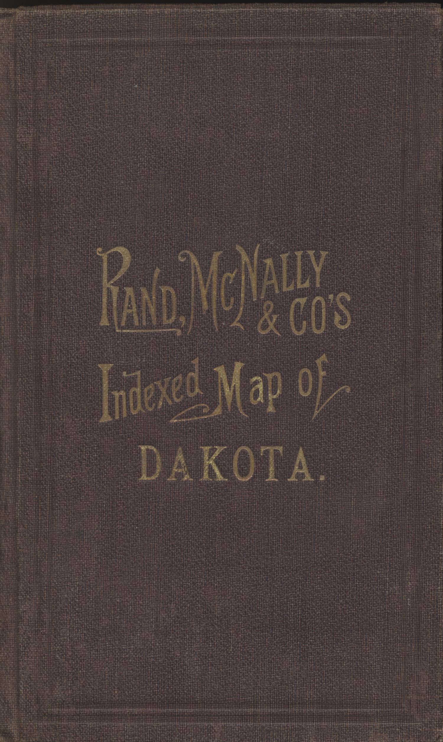 Rand, McNally & Co.s Dakota [Accompanying Text]., Explanation and supporting information related to map that shows late nineteenth century Dakota Territory counties, roads, railroads, reservoirs, forest reserves, Native American reservations, and notable physical features.,