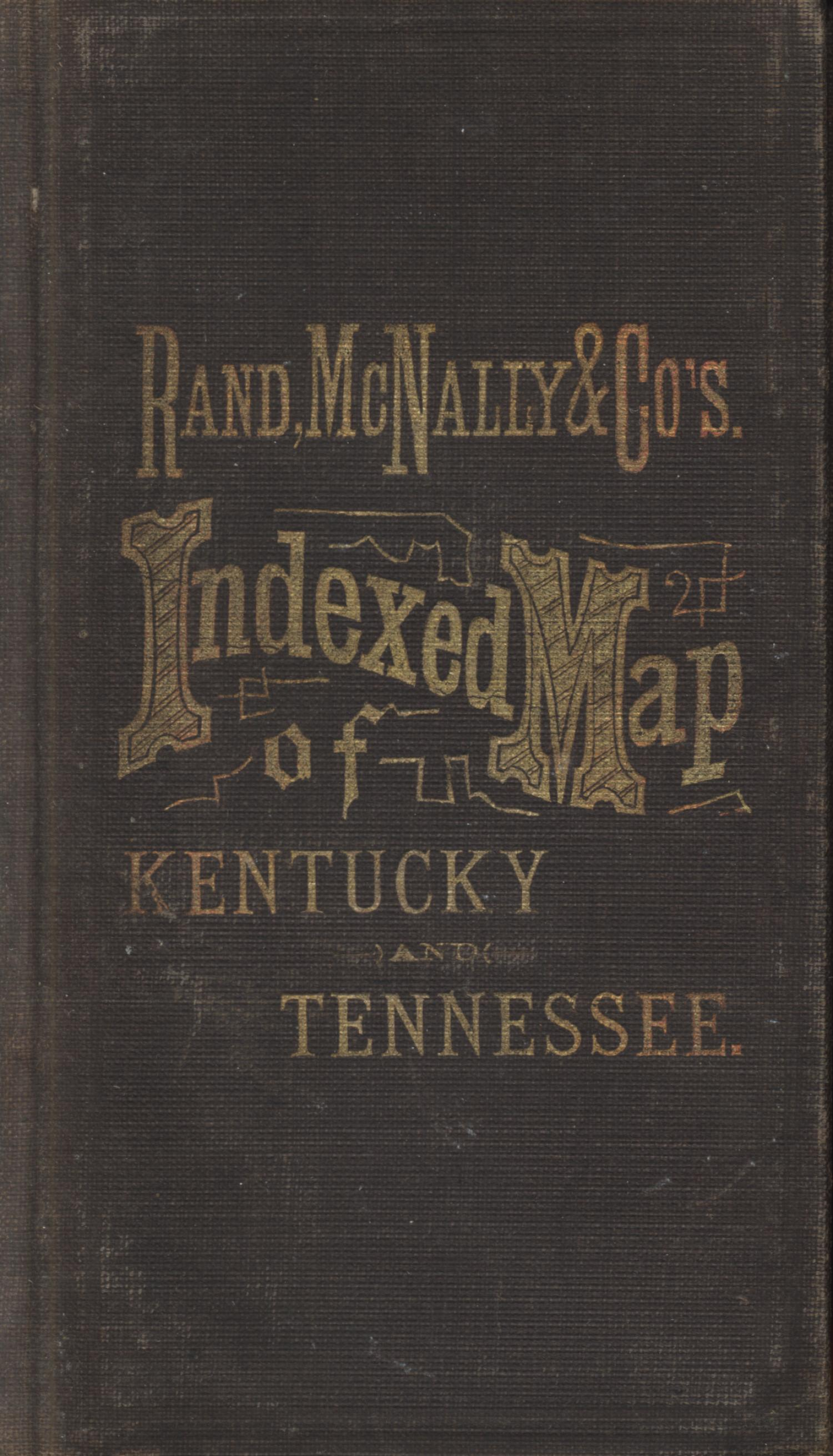 Rand, McNally & Co.s Kentucky and Tennessee [Accompanying Text]., Explanation and supporting information related to map that shows late nineteenth century Kentucky and Tennessee counties, railroads, watershed, cities, and towns.,