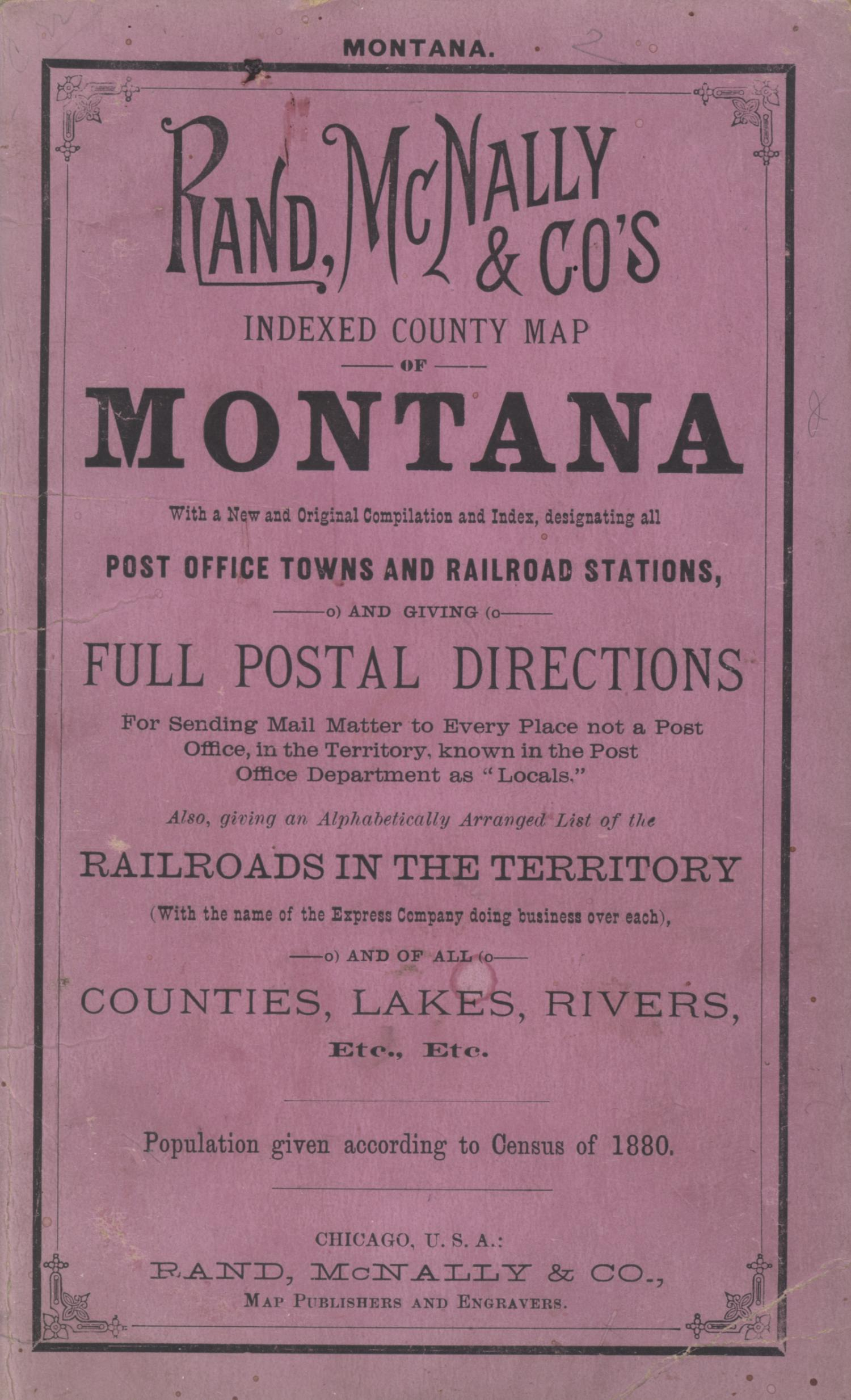 Rand, McNally & Co.s Montana [Accompanying Text]., Explanation and supporting information related to map that shows late nineteenth century Montana counties, Native American reservations, roads, railroads, Yellowstone National Park, military posts and reservations, cities, and towns.,