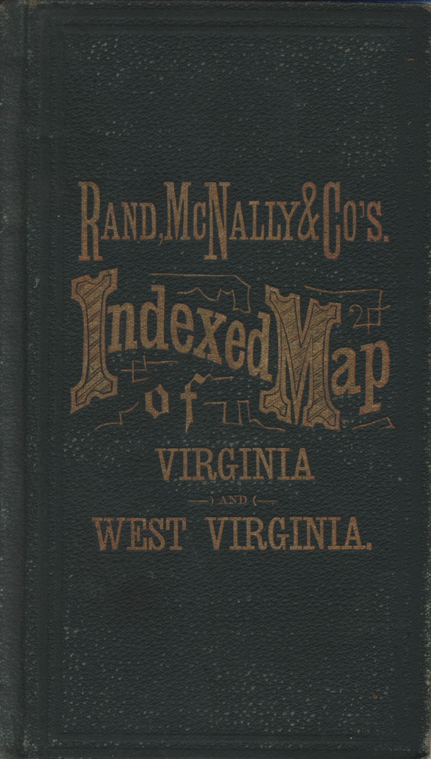 Rand, McNally & Co.s Virginia and West Virginia [Accompanying Text]., Explanation and supporting information related to map that shows shows late nineteenth century Virginia and West Virginia counties, railroads, canals, swamps, cities, towns, and notable physical features.,