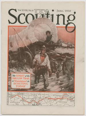 Scouting, Volume 18, Number 6, June 1930