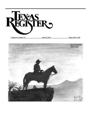 Texas Register, Volume 38, Number 16, Pages 2429-2570, April 19, 2013