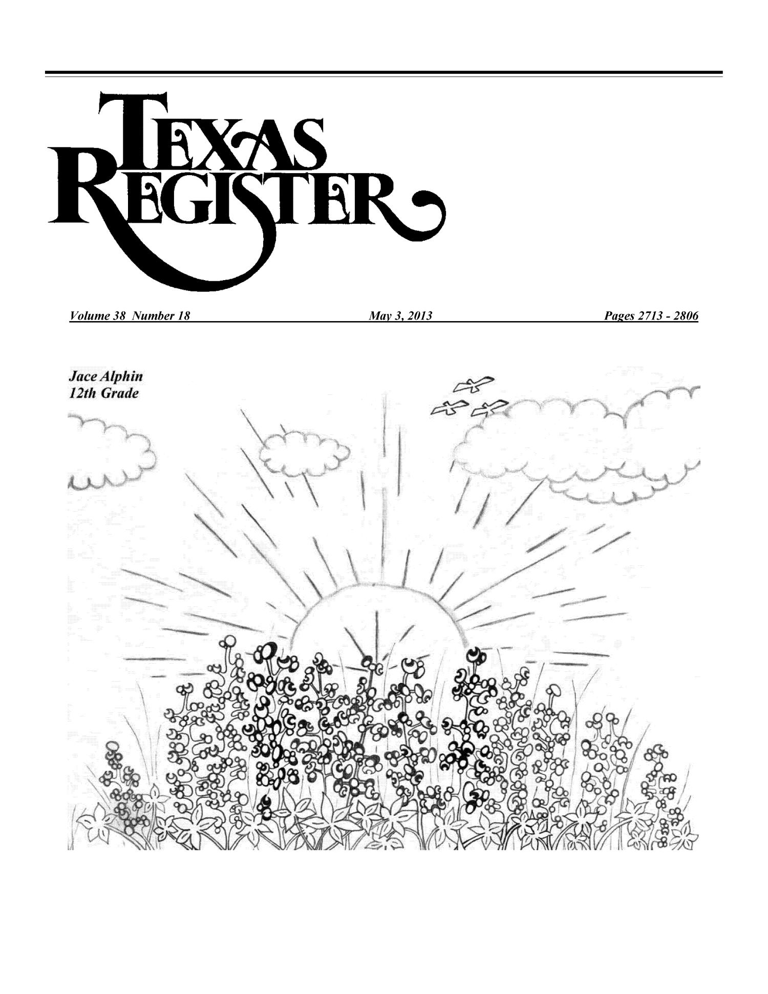 Texas Register, Volume 38, Number 18, Pages 2713-2806, May 3, 2013                                                                                                      Title Page