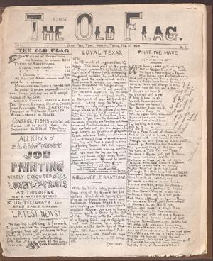 Primary view of object titled 'The Old Flag. (Tyler, Tex.), Vol. 1, No. 1, Ed. 1'.
