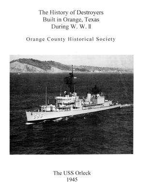 The History of Destroyers Built in Orange, Texas During W. W. II
