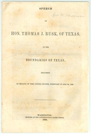 Primary view of object titled 'Speech of Hon. Thomas J. Rusk, of Texas, on the Boundaries of Texas.'.