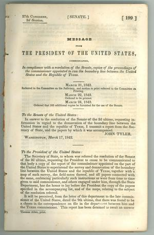 Primary view of object titled 'Message from the President of the United States, Communicating, In compliance with a resolution of the Senate, copies of the proceedings of the commissioner appointed to run the boundary line between the United States and the Republic of Texas'.