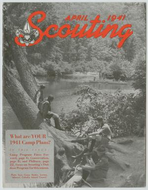 Primary view of object titled 'Scouting, Volume 29, Number 4, April 1941'.