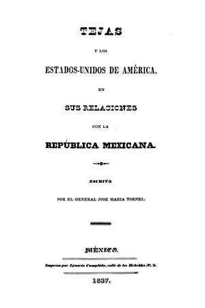 Tejas y los Estados-Unidos de América, en sus relaciones con la República Mexicana