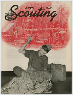 Primary view of object titled 'Scouting, Volume 33, Number 3, April 1945'.