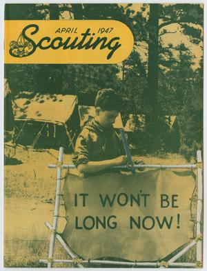 Primary view of object titled 'Scouting, Volume 35, Number 4, April 1947'.