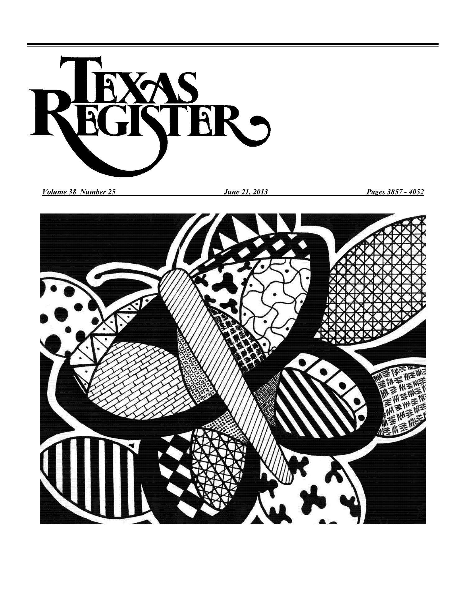 Texas Register, Volume 38, Number 25, Pages 3857-4052, June 21, 2013                                                                                                      Title Page
