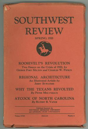 Primary view of object titled 'Southwest Review, Volume 18, Number 3, Spring, 1933'.