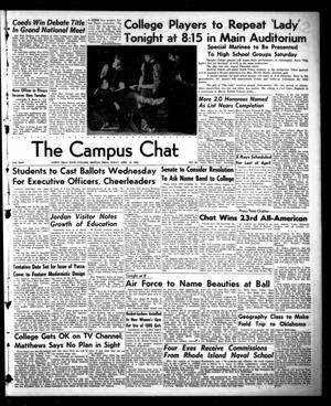 Primary view of object titled 'The Campus Chat (Denton, Tex.), Vol. 35, No. 46, Ed. 1 Friday, April 18, 1952'.