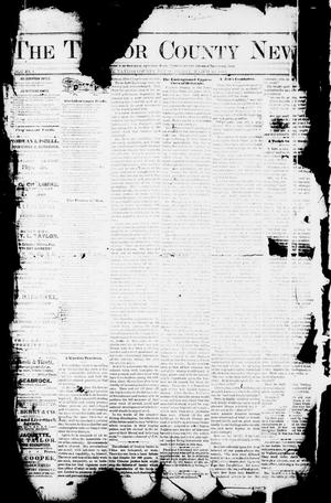 The Taylor County News. (Abilene, Tex.), Vol. 1, No. 1, Ed. 1 Friday, March 20, 1885