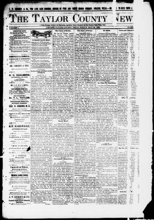 Primary view of object titled 'The Taylor County News. (Abilene, Tex.), Vol. 1, No. 11, Ed. 1 Friday, May 29, 1885'.