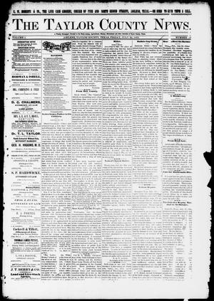 Primary view of object titled 'The Taylor County News. (Abilene, Tex.), Vol. 1, No. 19, Ed. 1 Friday, July 24, 1885'.