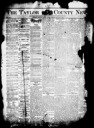 Primary view of object titled 'The Taylor County News. (Abilene, Tex.), Vol. 1, No. 21, Ed. 1 Friday, August 7, 1885'.