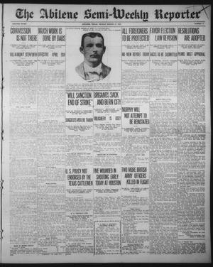 Primary view of object titled 'The Abilene Semi-Weekly Reporter (Abilene, Tex.), Vol. 32, No. 17, Ed. 1 Friday, March 13, 1914'.