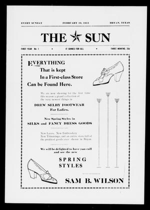 Primary view of object titled 'The Sun (Bryan, Tex.), Vol. FIRST YEAR, No. 1, Ed. 1 Sunday, February 19, 1911'.